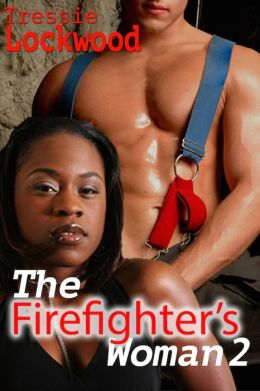 The Firefighter's Woman 2 (Interracial Romance)