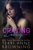 Book Cover Image. Title: Craving Lucy, Author: Terri Anne Browning