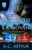 Book Cover Image. Title: Embraced By A Donovan, Author: A. C. Arthur