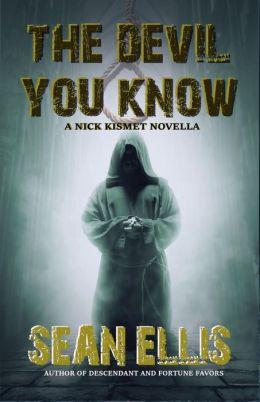 The Devil You Know (Nick Kismet Adventures)