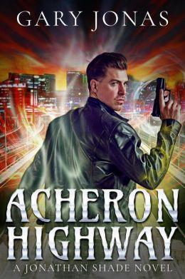Acheron Highway (Jonathan Shade, #2)