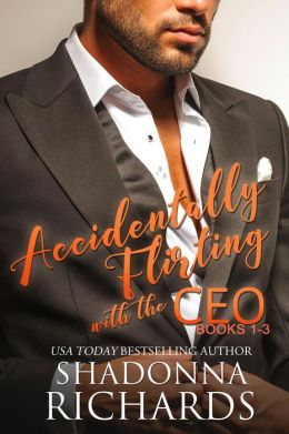 Accidentally Flirting with the CEO (Boxed Set-Books 1-3)