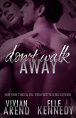 Book Cover Image. Title: Don't Walk Away (DreamMakers, #3), Author: Vivian Arend