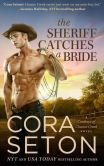 Book Cover Image. Title: The Sheriff Catches a Bride (Cowboys of Chance Creek, #5), Author: Cora Seton