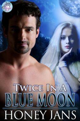 Twice in a Blue Moon (Blue Moon Magic, #2)