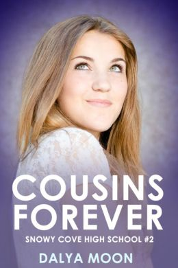 Cousins Forever (Snowy Cove High School, #2)