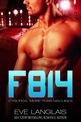 F814 (Cyborgs: More Than Machines, #2)