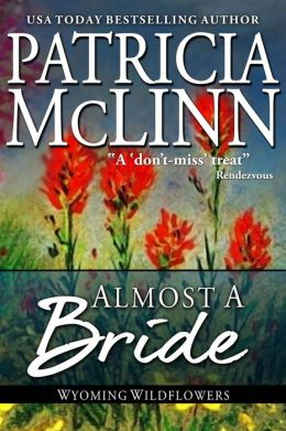 Almost A Bride (Wyoming Wildflowers, #2)