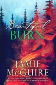 Book Cover Image. Title: Beautiful Burn:  A Novel, Author: Jamie McGuire