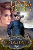 Book Cover Image. Title: Mail Order Bride:  Montana Rescue (Echo Canyon Brides: Book 1), Author: Linda Bridey