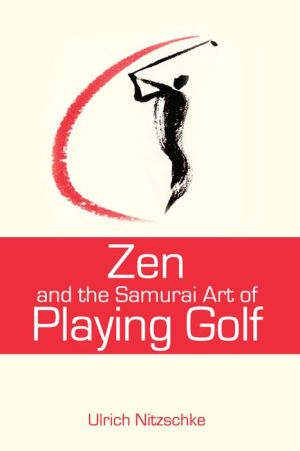 Zen and the Samurai Art of Playing Golf