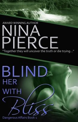 Blind Her With Bliss (Dangerous Affairs, #1)