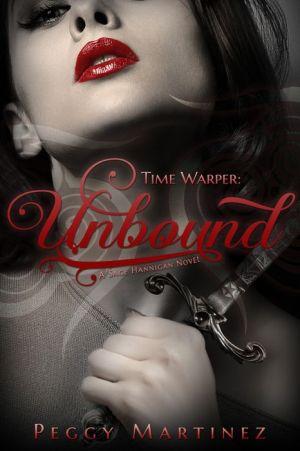 Time Warper: Unbound, A Sage Hannigan Novel