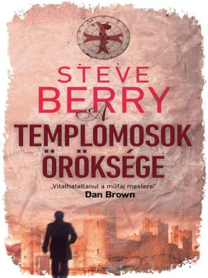 Download ebook in epub format A Templomosok öröksége (The Templar Legacy)  (English Edition) by Steve Berry, István Lantos iBook ePub DJVU