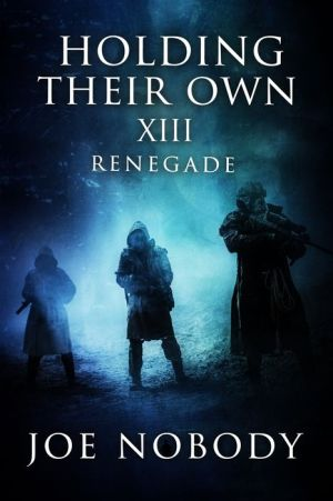 Holding Their Own XIII: Renegade