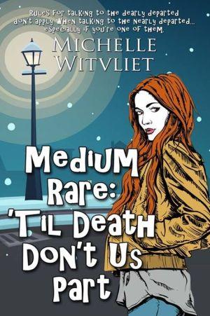 Medium Rare: 'Til Death Don't Us Part