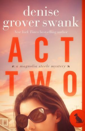 Act Two (Magnolia Steele Mystery #2)