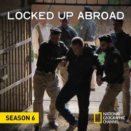 Locked Up Abroad: Season 6