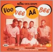 Voo Vee Ah Bee: King Vocal Groups, Vol. 2