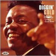 Diggin' Gold: A Galaxy of West Coast Blues