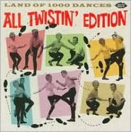 Land of 1000 Dances: All Twistin' Edition [Ace UK]