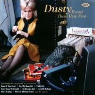 Dusty Heard Them Here First