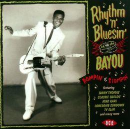 Rhythm 'n' Bluesin' by the Bayou: Rompin' & Stompin'