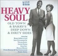 Heavy Soul: Old Town & Barry's Deep Down & Dirty Sides