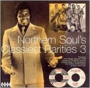 Northern Soul's Classiest Rarities, Vol. 3