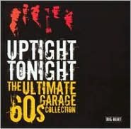 Uptight Tonight: Ultimate 60's Garage Collection