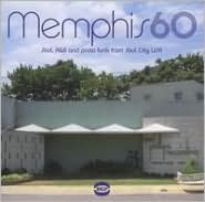 Memphis 60: Soul, R&B and Pronto Funk from Soul City USA