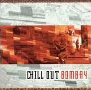 Chill Out Bombay: Decades of Hits