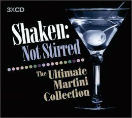 Shaken: Not Stirred