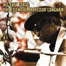 Big Easy Strut: The Essential Professor Longhair