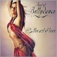 The Best of Belly Dance: The Art of Love