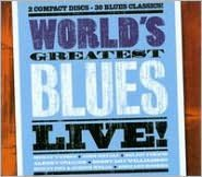 World's Greatest Blues Live!