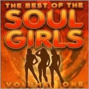 The Best of the Soul Girls, Vol. 1