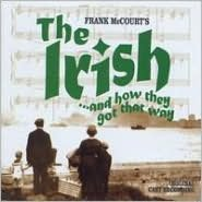 The Irish and How They Got That Way [Original Cast]