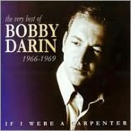 If I Were a Carpenter: The Very Best of Bobby Darin: 1966-1969