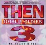 Then: Totally Oldies, Vol. 3