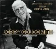 Jerry Goldsmith: His Last Recordings