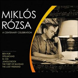 Miklós Rózsa: A Centenary Celebration
