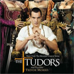 The Tudors [Original Television Soundtrack]