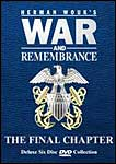 War & Remembrance: the Final Chapter