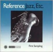 Reference Jazz Etc.: First Sampling