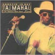Shoutin' in Key: Taj Mahal & the Phantom Blues Band Live