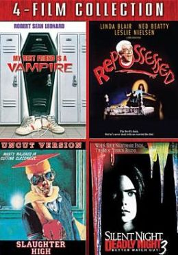 My Best Friend Is a Vampire/Repossessed/Slaughter High/Silent Night, Deadly Night 3