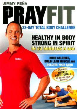Jimmy Pena: Prayfit - 33-Day Total Body Challenge
