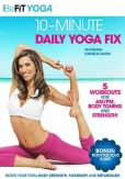 Video/DVD. Title: BeFit Yoga: 10-Minute Daily Yoga Fix