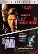 Mr Murder / Servants of Twilight